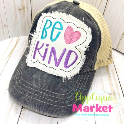Be Kind Applique In the Hoop Hat Patch