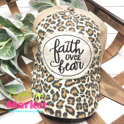 Faith Over Fear Applique In the Hoop Hat Patch