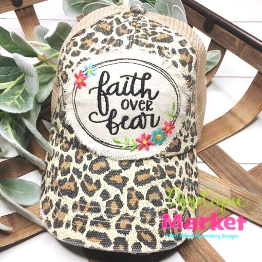 Faith Over Fear Flowers Applique In the Hoop Hat Patch