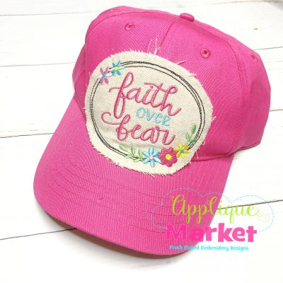 Faith over Fear Flowers Applique In the Hoop Hat Patch Embroidery Design
