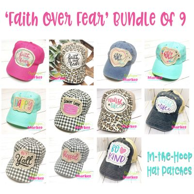 In the Hoop Hat Patches Faith over Fear Bundle