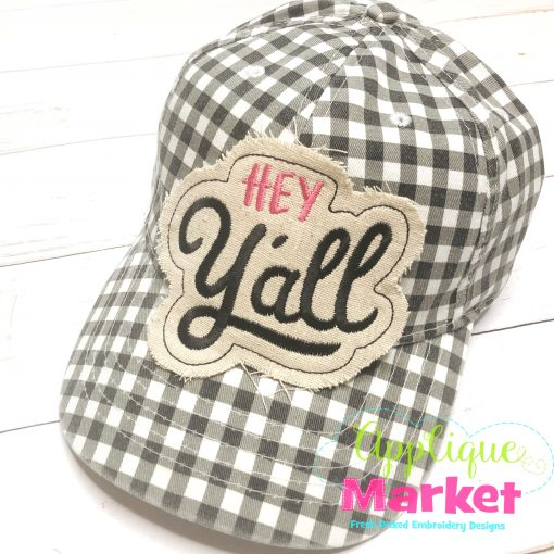 Hey Yall Applique In the Hoop Hat Patch Embroidery Design